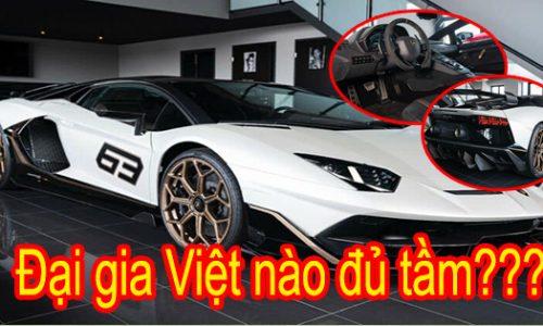 Siêu xe Lamborghini Aventador SVJ63 chỉ 63 chiếc trên toàn thế giới nhăm nhe về Việt Nam